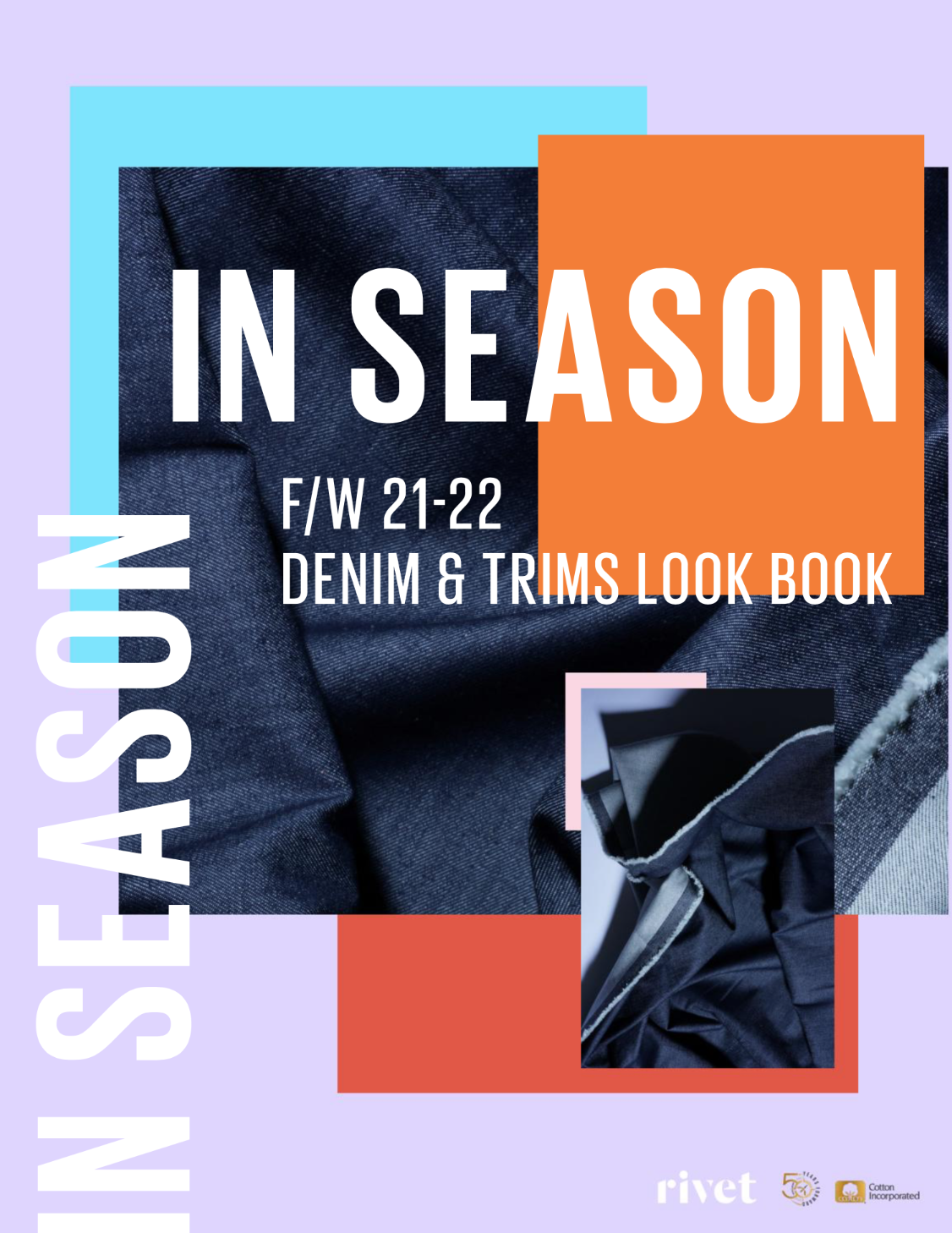 "Rivet's new look book ""In Season"" showcases more than 100 Fall/Winter 21-22 denim products, from 27 companies, representing eight countries."