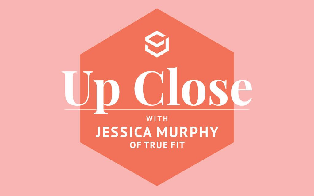 True Fit co-founder Jessica Murphy explains the importance of search and why it's crucial for retailers to serve first-time buyers well.