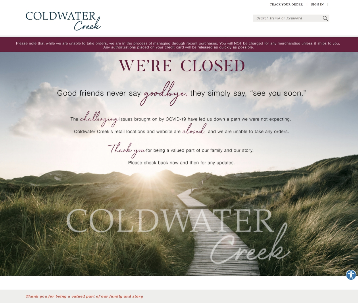 Women's specialty apparel chain Coldwater Creek has shut down operations, but leaves the door open to a possible restart down the road.