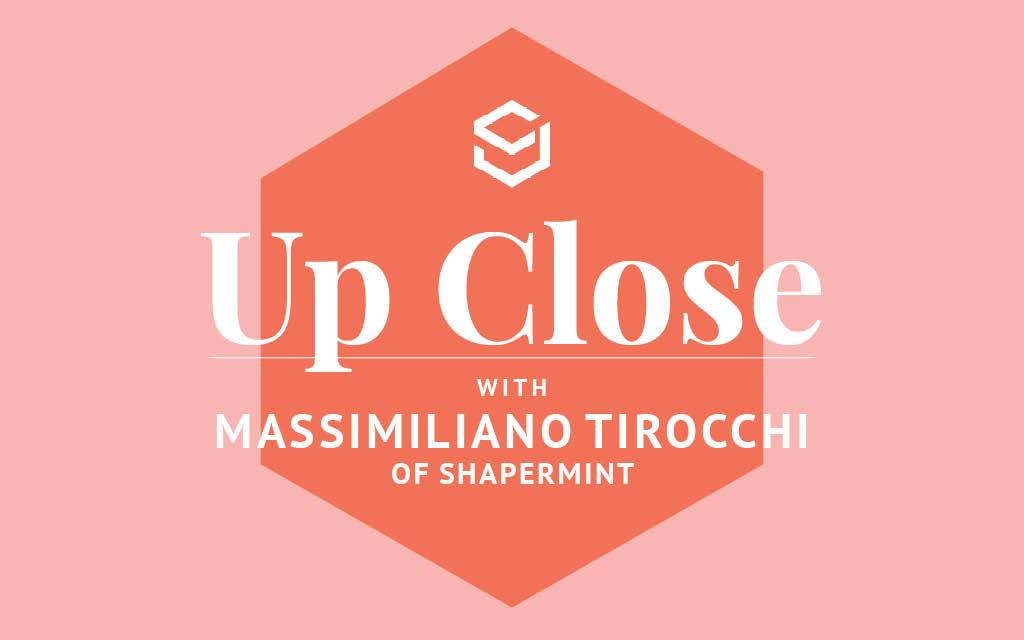 Up Close Massimiliano Tirocchi Shapermint