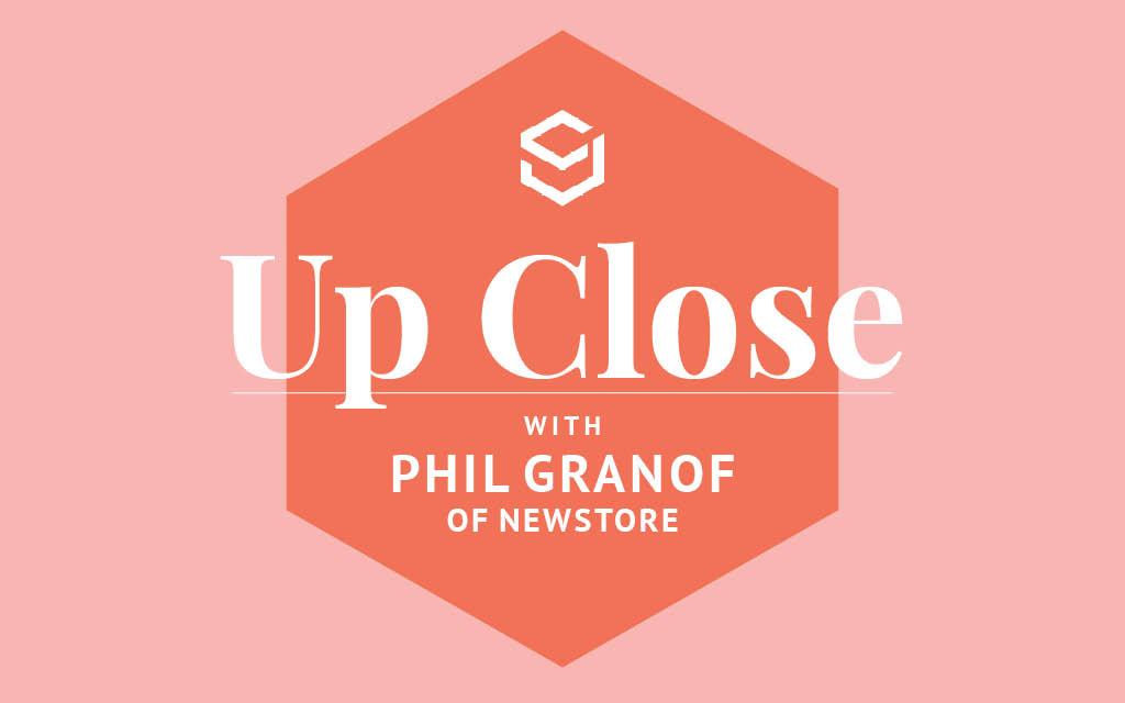 Up Close Phil Granof New Store