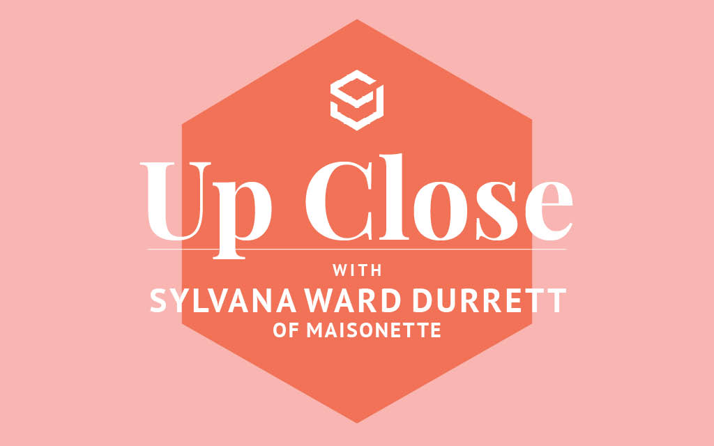 Maisonette CEO Sylvana Ward Durrett discusses why fashion should cater to Covid lifestyles as well as her company's private-label move.