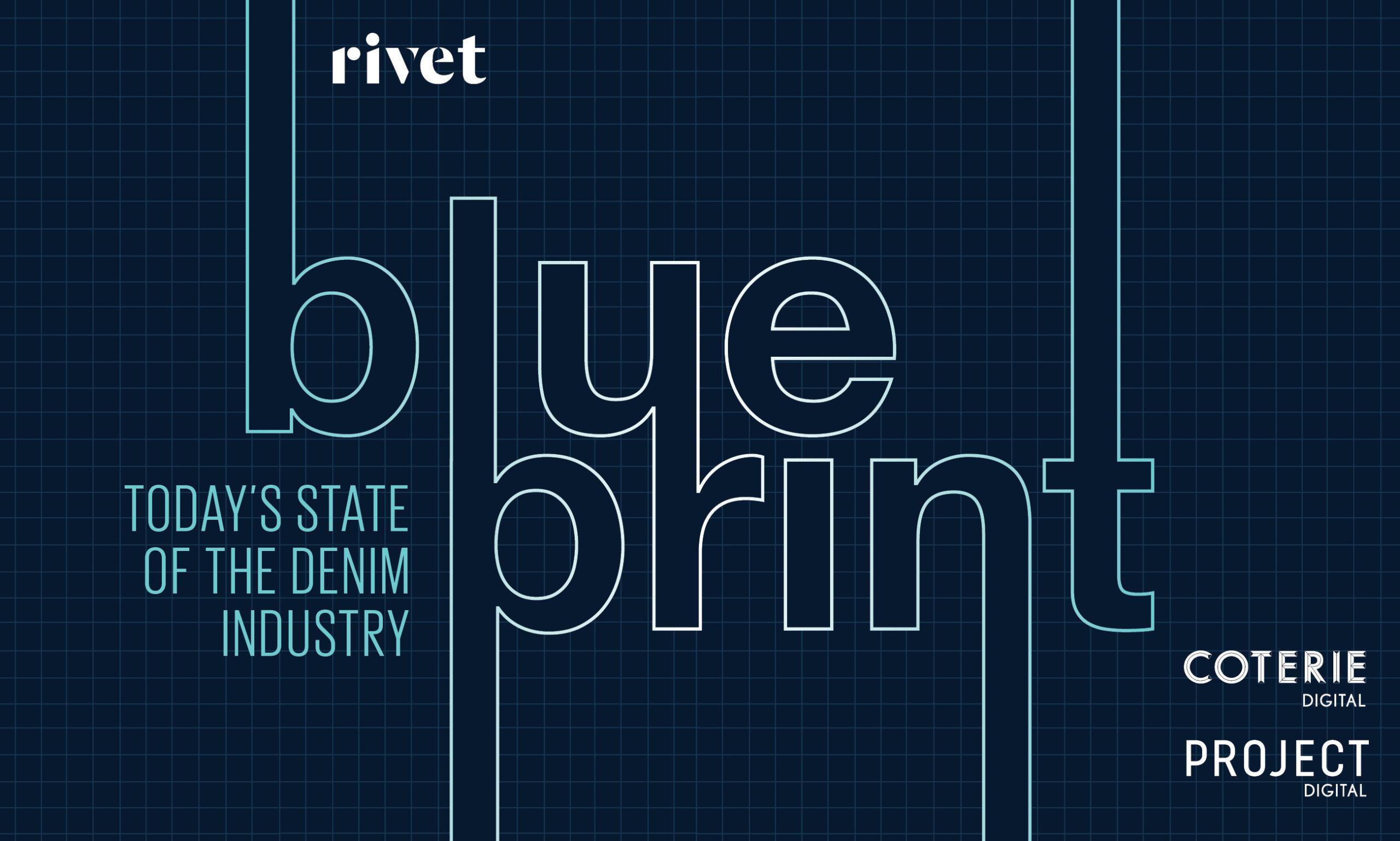 Rivet's Blueprint Report covers everything impacting denim.