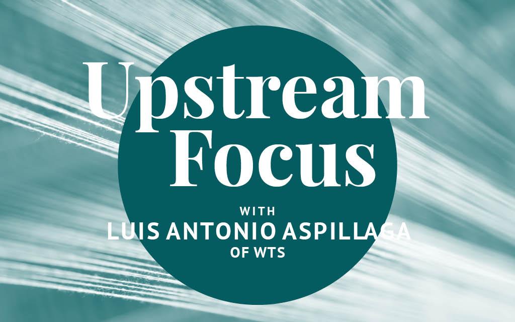 Upstream Focus Luis Antonio Aspillaga