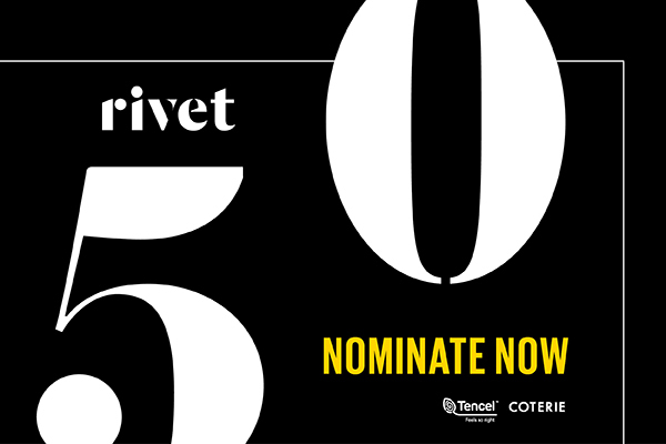 It's time to nominate the most influential people in the global denim industry for Rivet 50 2021.