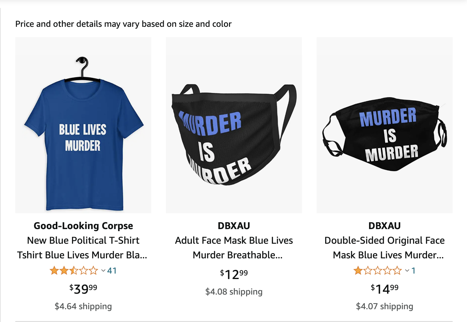 """Amazon has received scrutiny for apparel sold on its marketplace, including this T-shirt depicting the phrase """"Blue Lives Murder"""" and face masks saying """"Murder is Murder."""""""
