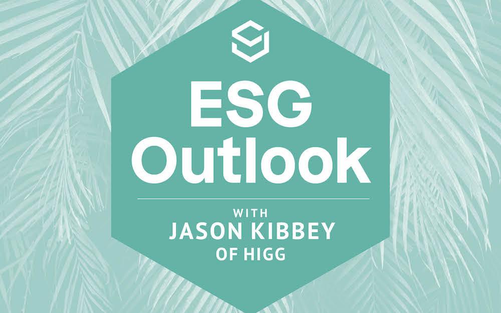 ESG Outlook Jason Kibbey Higg